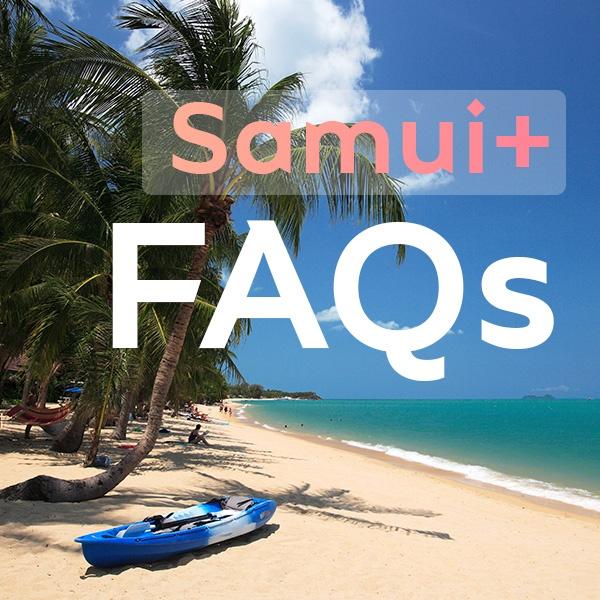 Samui+ FAQs