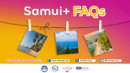 Samui Plus FAQs